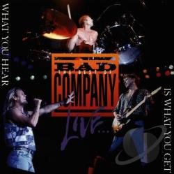 Bad Company - Best of Bad Company Live...What You Hear Is What You Get CD Cover Art