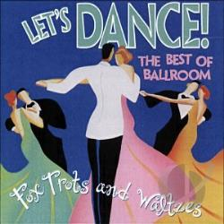 Let's Dance! The Best Of Ballroom: Fox Trots And Waltzes. CD Cover Art