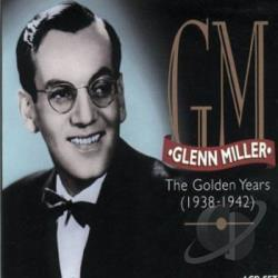 Miller, Glenn - Golden Years: 1938-1942 CD Cover Art