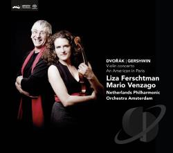 Ferschtman, Liza / Venzago - Dvorak: Violin Concerto; Gershwin: An American in Paris CD Cover Art