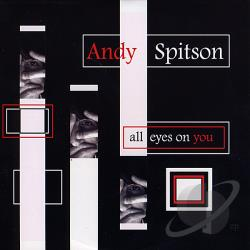 Spitson, Andy - All Eyes On You CD Cover Art