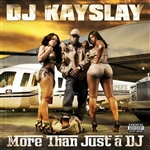 DJ Kayslay - More Than Just a DJ: DJ Kayslay CD Cover Art