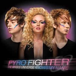Pyro Fighter - Whole Universe Knows My Name CD Cover Art