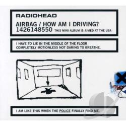 Radiohead - Airbag/How Am I Driving? CD Cover Art