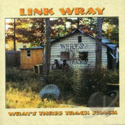 Wray, Link - Wray's Three Track Shack CD Cover Art