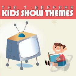 T-Boppers - Kid Show Themes CD Cover Art