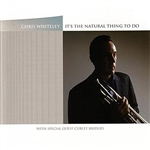 Whiteley, Chris - It'S The Natural Thing To Do CD Cover Art