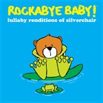 Rockabye Baby - Lullaby Renditions of Silverchair CD Cover Art