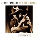 Jimmy Thackery & the Drivers - Trouble Man CD Cover Art