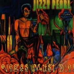 Pearl, Jizzy - Vegas Must Die! CD Cover Art