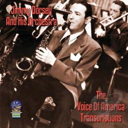 Dorsey, Jimmy / Dorsey, Jimmy & His Orchestra - Voice of America Transcriptions CD Cover Art