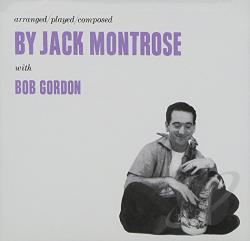 Montrose, Jack - Arranged/Played/Composed by Jack Montrose CD Cover Art