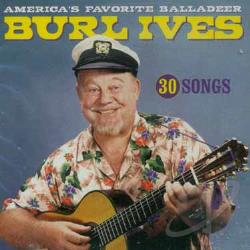 Ives, Burl - Americas Favorite Balladeer CD Cover Art