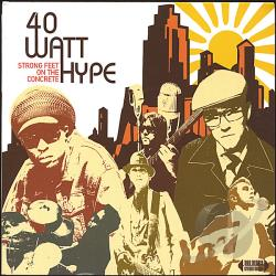 40 Watt Hype - Strong Feet on the Concrete CD Cover Art