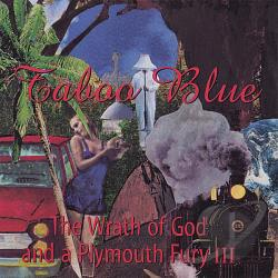 Taboo Blue - Wrath Of God & A Plymuth Fury 3 CD Cover Art