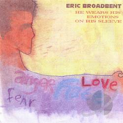 Broadbent, Eric - He Wears His Emotions on His Sleeve CD Cover Art