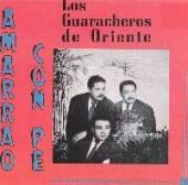 Los Guaracheros De Oriente - Amarrao Con Pe CD Cover Art