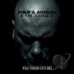 Anselmo, Phil / Philip H. Anselmo & the Illegals - Walk Through Exits Only CD Cover Art