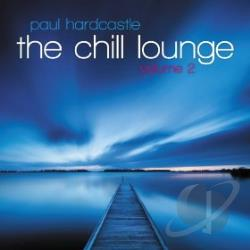Hardcastle, Paul - Chill Lounge, Vol. 2 CD Cover Art
