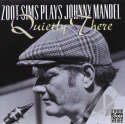 Sims, Zoot - Zoot Sims Plays Johnny Mandel: Quietly There CD Cover Art