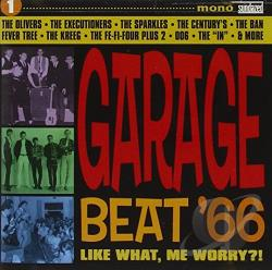 Garage Beat '66, Vol. 1: Like What, Me Worry?! CD Cover Art