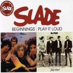 Slade - Beginnings/Play It Loud CD Cover Art