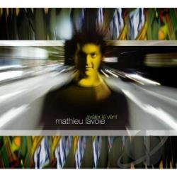 Lavoie, Mathieu - Avaler le Vent CD Cover Art