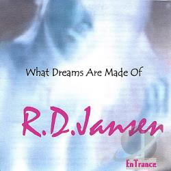 Jansen, R.D. - What Dreams Are Made Of CD Cover Art