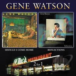 Watson, Gene - Reflections/Should I Come Home CD Cover Art
