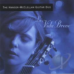 Hanser-McClellan Guitar Duo - La Vida Breve CD Cover Art
