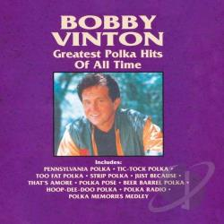 Vinton, Bobby - Greatest Polka Hits of All Time CD Cover Art
