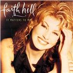 Hill, Faith - It Matters to Me CD Cover Art