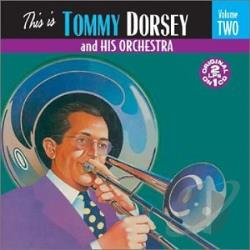 Dorsey, Tommy & His Orchestra - This Is Tommy Dorsey & His Orchestra, Vol. 2 CD Cover Art
