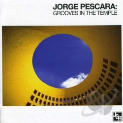 Pescara, Jorge - Grooves in the Temple CD Cover Art