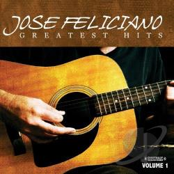 Feliciano, Jose - Greatest Hits, Vol. 1 CD Cover Art
