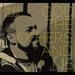 Geier, James - God The Others & Me CD Cover Art