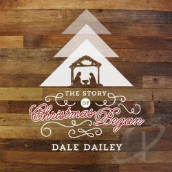 Dale Dailey - Story Of Christmas Began CD Cover Art
