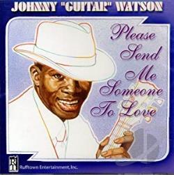Watson, Johnny Guitar - Please Send Me Someone To Love CD Cover Art
