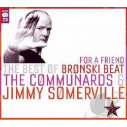 Somerville, Jimmy - For a Friend: The Best of Bronski Beat, The Communards & Jimmy Somerville CD Cover Art