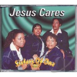 Sisters Of One - Jesus Cares CD Cover Art