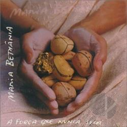 Bethania, Maria - Forca Que Nunca Seca CD Cover Art