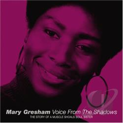 Gresham, Mary - Voice from the Shadows: The Story of a Muscle Shoals Soul Sister CD Cover Art