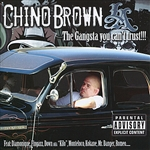 Brown, Chino - Gangsta You Can't Trust! DB Cover Art