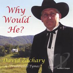 Zachary, David - Why Would He? CD Cover Art