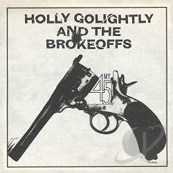 Golightly & The Brokeoffs - My 45/Getting Hi LP Cover Art