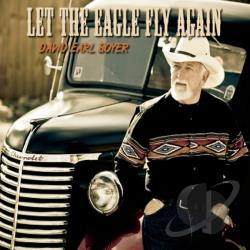 David Earl Boyer - Let the Eagle Fly Again CD Cover Art