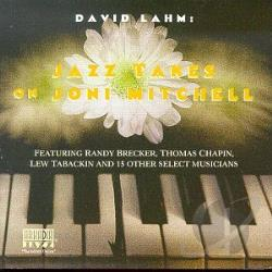 Lahm, David - Jazz Takes on Joni Mitchell CD Cover Art
