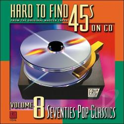 Hard To Find 45's on CD, Vol.  8: 70's Pop Classics CD Cover Art