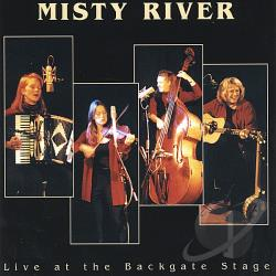 Misty River - Live at the Backgate Stage CD Cover Art