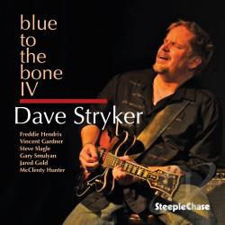 Stryker, Dave - Blue To The Bone IV CD Cover Art